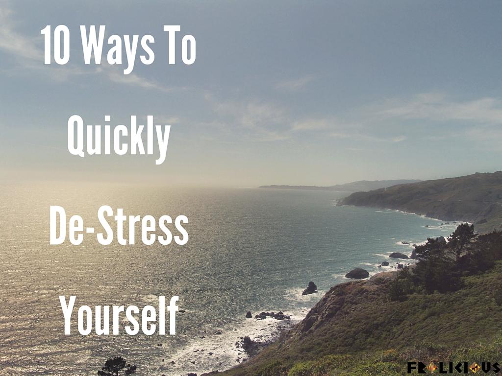 quickly de-stress