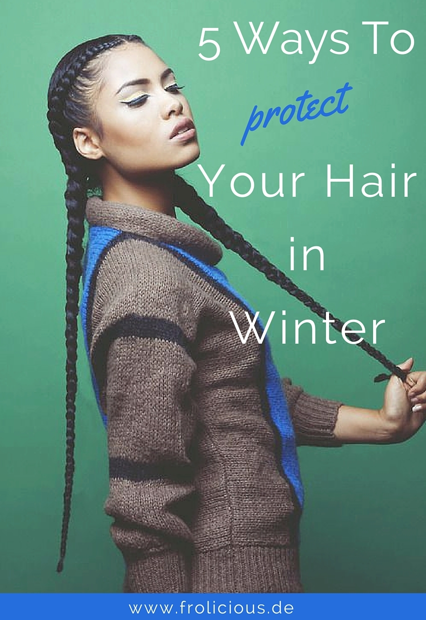 5 Ways To Protect Your Hair in Winter