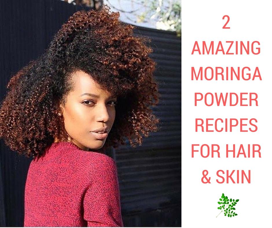 Hair Growth Vitamins >> Amazing Moringa Powder Recipes for Hair and Skin