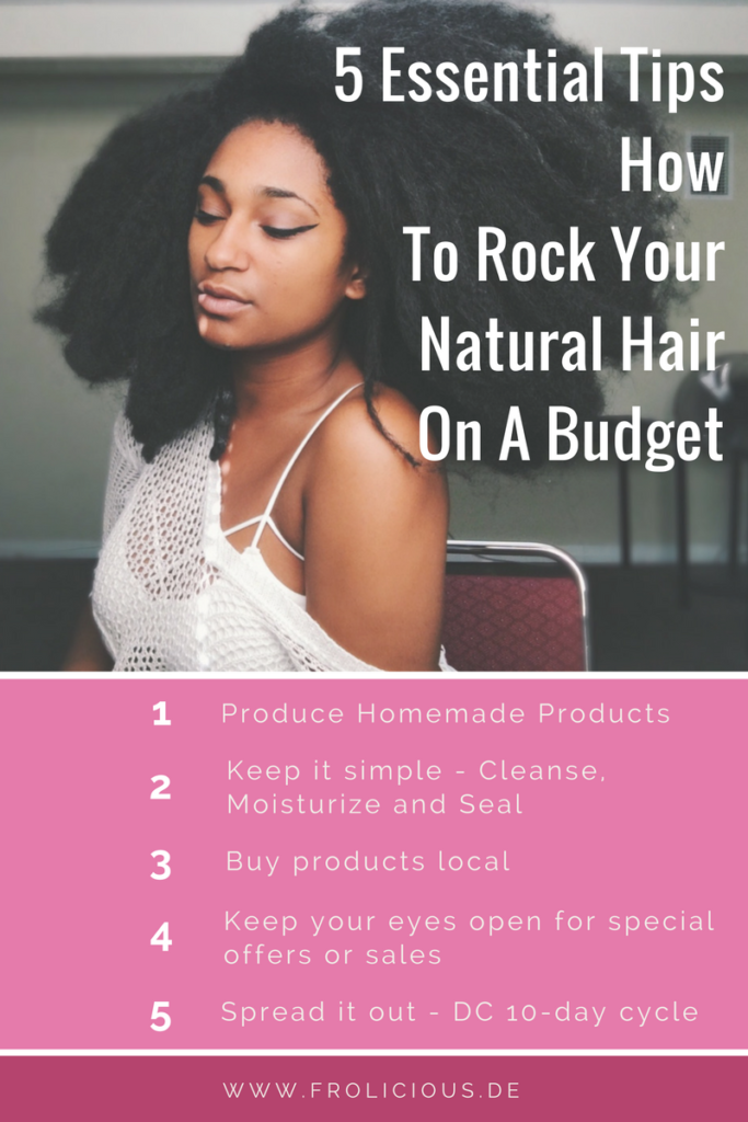 5 Tips - How To Rock Your Natural Hair On A Budget