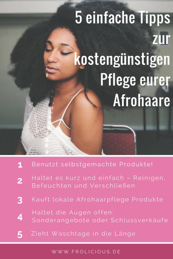5 einfache Tipps zur kostengünstigen Pflege eurer Afrohaare