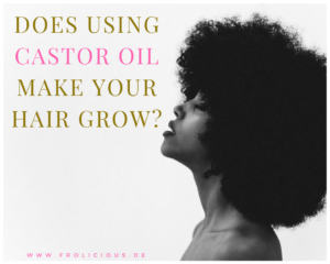Does Using Castor Oil Really Make Your Natural Hair Grow