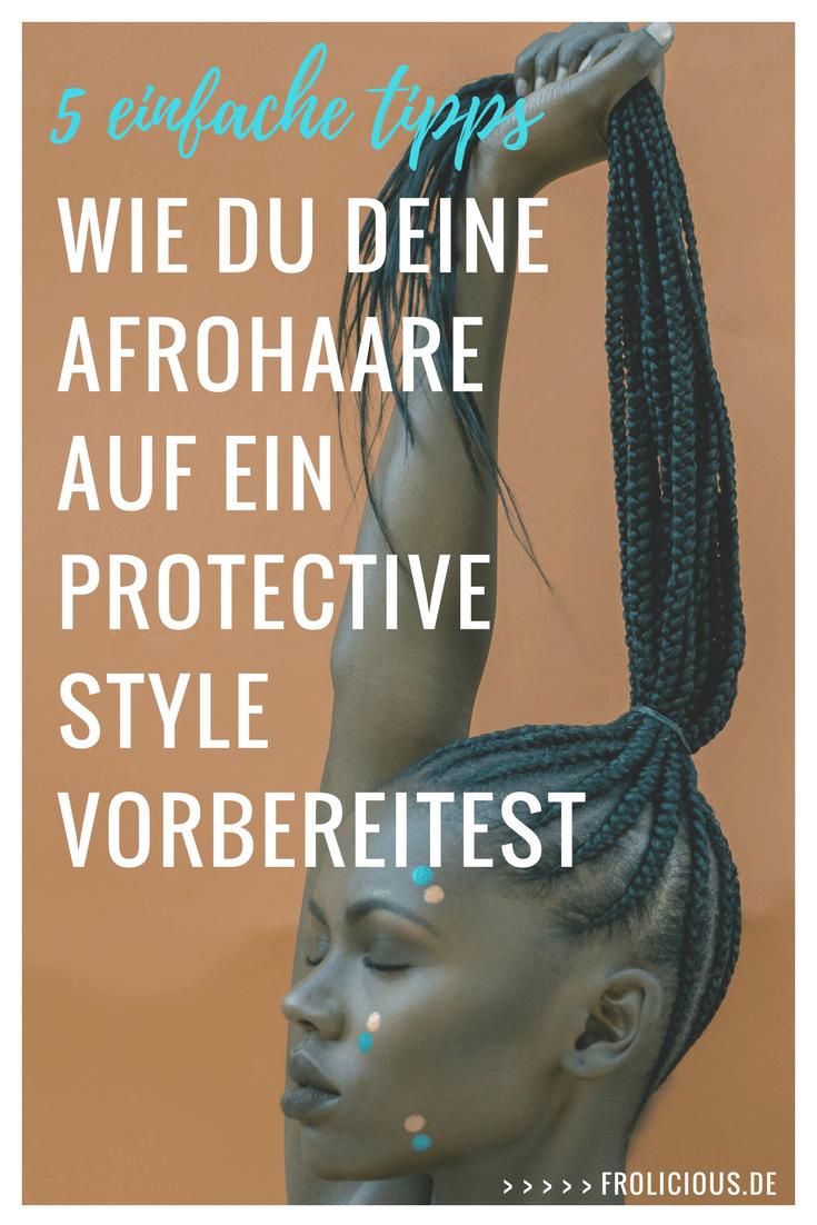 Wie du deine Afrohaare auf eine Protective Style Vorbereitest