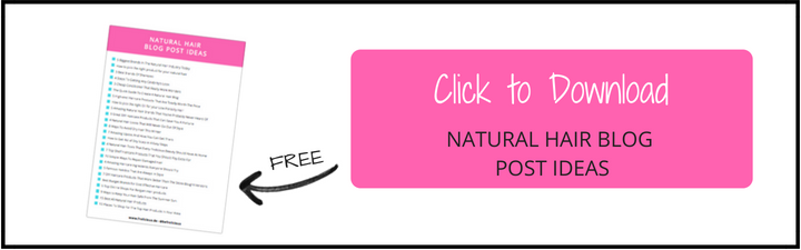 101 Natural Hair Blog Post Ideas That Your Readers Will Love