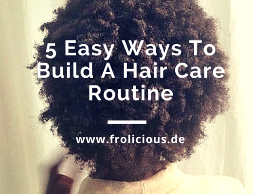 https://frolicious.de/2015/08/17/5-easy-ways-to…r-care-routine/