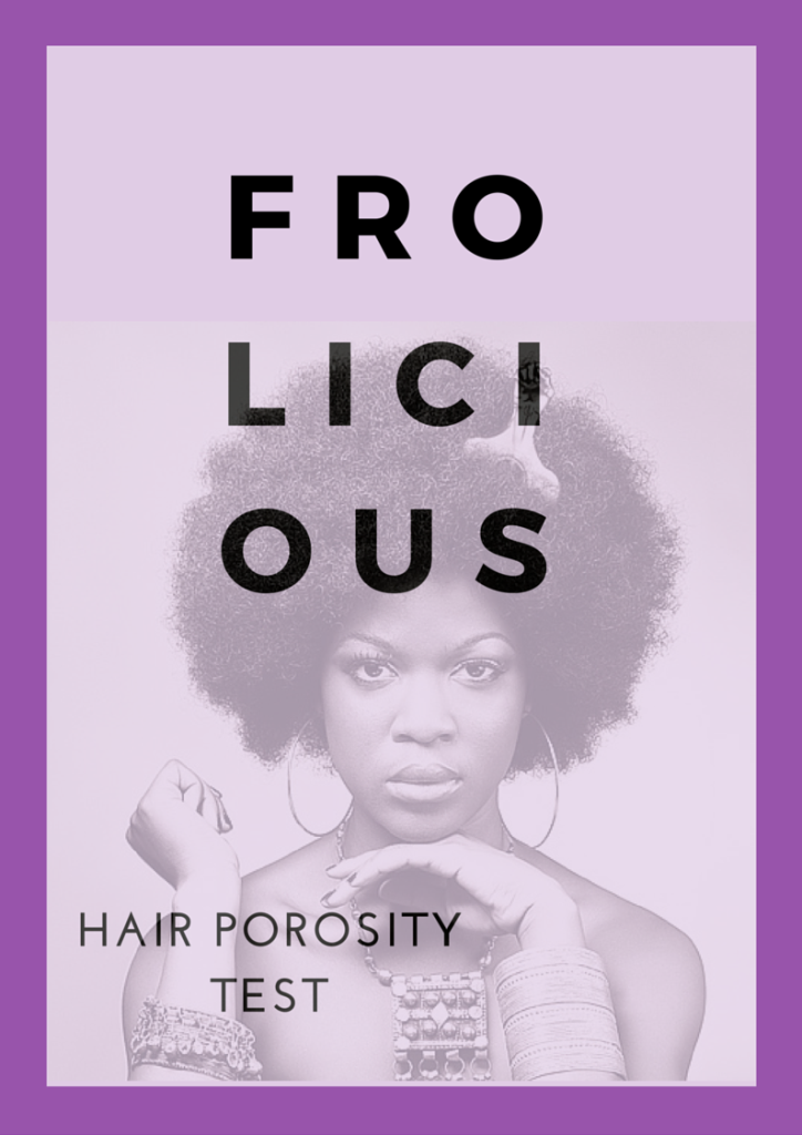 Frolicious Hair Porosity Test