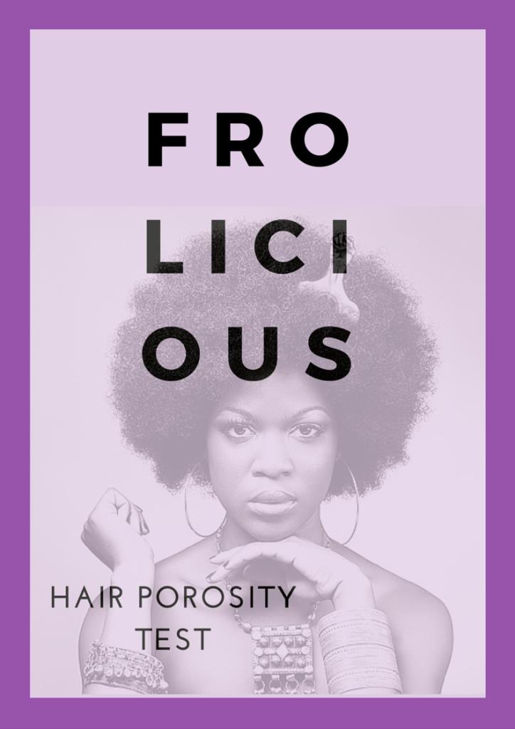 Frolicious Hair Porosity Test
